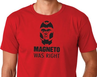 Magneto Was Right T Shirt