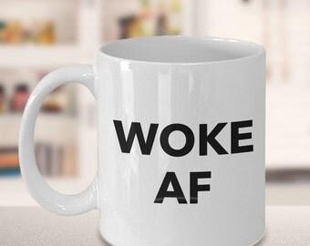 Woke AF Mug - Political Animal Activist Environmentalist Feminist Gifts - Treehugger Gift