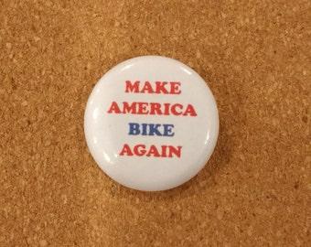 "Make America Bike Again 1"" button"