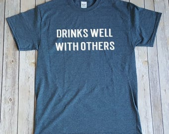 Drinks Well With Others, Funny Gift for Him