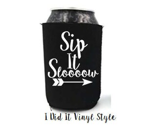 Sip It Slow Beer cozies. Cute beer cozies. gifts for her. Birthday gifts. Summer gifts. Cozies for her. Summer can holders.