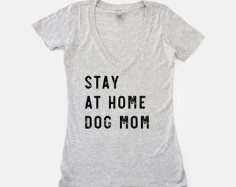 Stay at Home Dog Mom Shirt | Funny Dog Mom Shirt | Dog Lover Gift