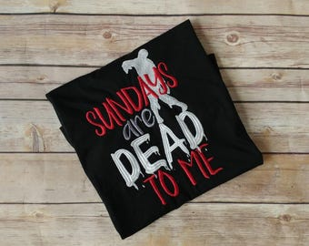 Sundays are Dead to Me Shirt - Walker Clothing - Zombie Tee - Gift for Zombie Lover - Dead Apparel - Funny Walking Zombie TShirt