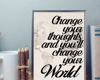 Printable Art, Instant Download, Printable Quote, Home Decor, Motivational Print, Change your thoughts and you'll change your world