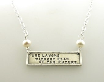 She Laughs Without Fear of the Future, sterling silver necklace, Bible verse, scripture jewelry hand stamped necklace by Kathryn Riechert