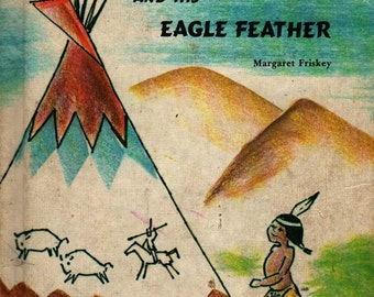 Indian Two Feet and His Eagle Feather - Margaret Friskey - John and Lucy Hawkinson - 1967 - Vintage Kids Book