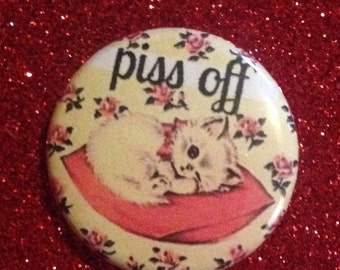 Piss Off 1 Inch Cat Pin