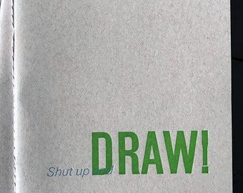 Shut Up and Draw Letterpress Notebook