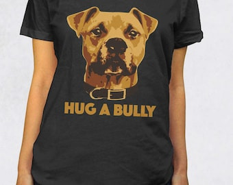 Ladies' Scoop Tee - Hug A Bully Shirt - Sizes XS-S-M-L-XL-2XL - Dog Breed Pit Bull Staffordshire Terrier Staffy Dogs Tshirt Womens Clothing