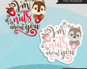 Valentine Clipart. Valentine's Day Word Art. I am Nuts About you Wording. Valentine graphics, Calligraphy wording, holiday clipart. squirrel