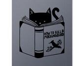 How To Kill A Mockingbird Print / Cat Print / Book Print / Literature Wall Art / Funny Print / Harper Lee / Home Decor / 8 x 10