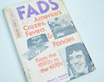 "Vintage ""Fads: America's Crazes, Fevers & Fancies from the 1890s to the 1970s"" Book"