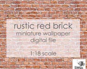 "Digital Download ""Rustic red brick"" 1:18 format - miniature dollhouse wallpaper"