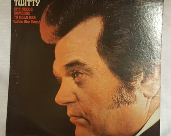 Conway Twitty - She Needs Someone To Hold Her (When She Cries) Vintage Record