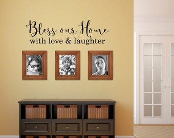 Bless our Home with love & laughter Decal - Home Wall Decal - Bless wall decor