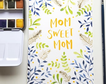 Mom Sweet Mom Hand Painted Watercolor Mother's Day Card
