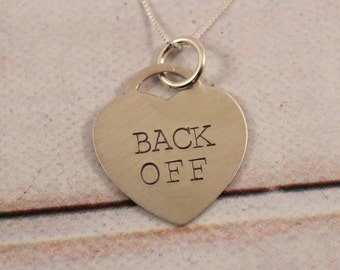 BACK OFF - Hand Stamped - Sterling Silver Heart Charm Necklace - Back Off Charm - Heart Necklace