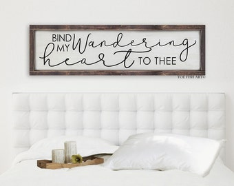 Bind My Wandering Heart to Thee |Kitchen Sign | Wood Sign | Dining Room Decor| home decor| distressed sign |wedding gift| bible verse