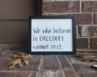 "We who believe in freedom cannot rest Hand Written Wrapped Canvas - 8""x10"""