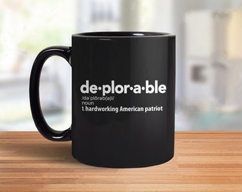 Deplorable Definition Mug | President Trump Mug, Funny Deplorable Mug, Basket of Deplorables Mug, Donald Trump Coffee Mug, Coffee Cup, POTUS