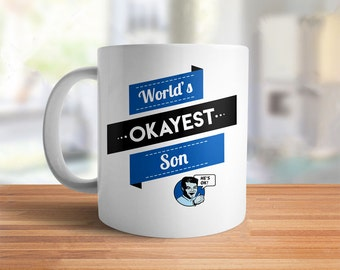 Worlds Okayest Son Mug   funny son gift, christmas gifts for son, coffee mug, funny christmas gifts for family, gifts for guys coffee cup