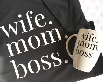 Wife. Mom. Boss. Women's Tee Shirt, Ladies Apparel, Mom Boss, Tshirt for Women, Shirt for Mom, Handmade Shirt, Hand Made Tee