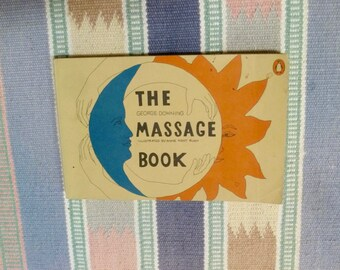 1970's The George Downing Massage Book, Illustrated by Anne Kent Rush, Penguin Handbooks, Rare 1983 Edition, Learn How to Massage Book