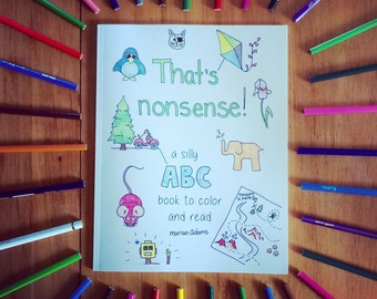 That's Nonsense! A silly ABC book to color and read. (for kids of all ages) PDF file