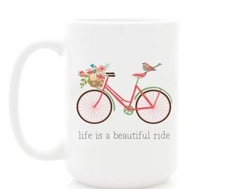 Life is a Beautiful Ride mug. Inspirational Mug for Bicycle Lover. Cyclist Gift, Bike rider present. Coffee Mugs, Cute Mugs for her.