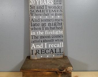 "Bob Seger -Like a Rock lyrics -""Twenty years now where'd they go"" - Rustic Wooden Sign on Wood"