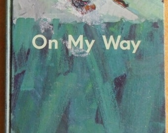 Vintage School Book - Childrens Reader, On My Way, Harold M. Covell, The Ryerson Press 1966, Illustrated School Book
