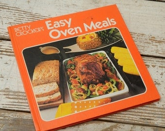 1973 Betty Crocker Easy Oven Meals Cookbook Hardcover