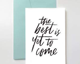 The Best is Yet to Come Card | Encouragement. Inspiration. Marriage. Wedding. Baby. Anniversary.