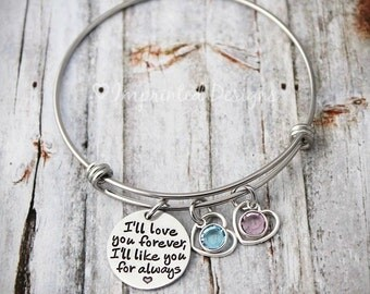 I'll Love You Forever I'll Like You For Always - Custom - Mother Bracelet - Personalized - Bangle - Birthstone - Mother's Day Gift