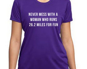 Never Mess with a Woman Who Runs 26.2 Miles for Fun  Marathon Shirt Running Shirt Running Tee Funny Marathon Shirt Marathon Training tee