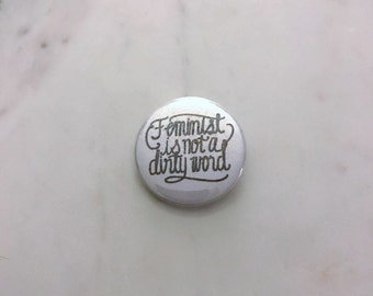 Feminist Isn't a Dirty Word, Finback Button, Feminist Button, Feminism Button, Feminist Pin, Feminism Pin, Feminist Badge, Feminism Badge