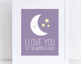 I Love You to the Moon and Back, I Love You to the Moon and Back Print, Moon and Stars Print, Room Decor, Purple Nursery Print, Baby Girl