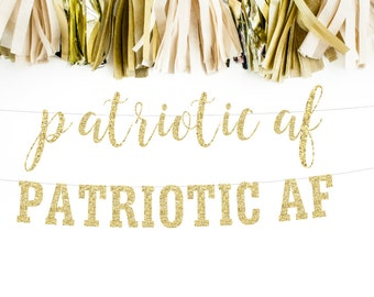 Patriotic AF, Patriotic Banner, 4th of July, Fourth of July, Party Banner, Bar Banner