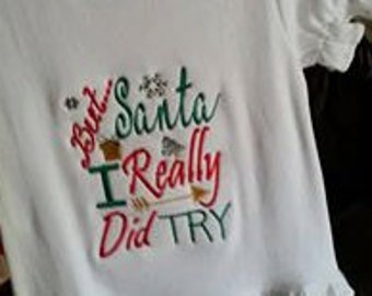 Santa I Really Did Try Embroidery Christmas Applique Design