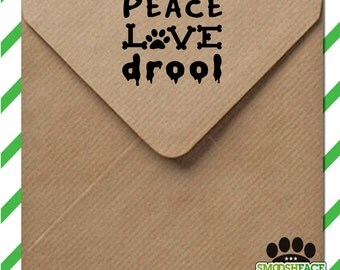 Dog stamp - peace,love, and drool - rubber stamp or self inking, perfect for scrapbooking, greetings cards DIY crafts - gift idea!