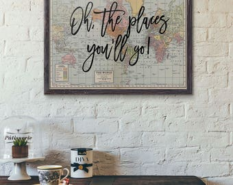 Oh The Places You'll Go Poster, World Map Print, Nursery Art,  World Map Art, Travel Quote, Motivational Wall, World Map Poster, Travel Gift