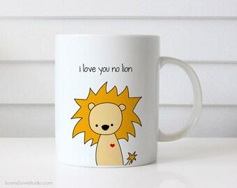 Funny Coffee Mug Gift For Boyfriend Husband Anniversary Birthday Gifts Girlfriend Wife I Love You No Lion Pun Cute Fun Gifts Mugs Her Him