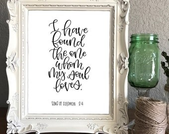 I Have Found The One Whom My Soul Loves - Song of Solomon 3:4, Digital Print, Instant Download, Hand Lettered