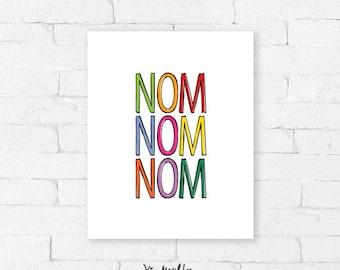 NOM NOM NOM  |  Giclée Print, foodie art,  typography quote, fun kitchen art, restaurant decor, word art, wall art, wall decor, funny art