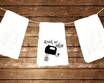Funny dish towel watch me whip cook gift flour sack towel