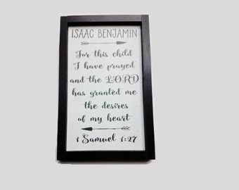 For this child I have prayed and the Lord has granted me the desires of my heart - personalized wooden sign, framed sign