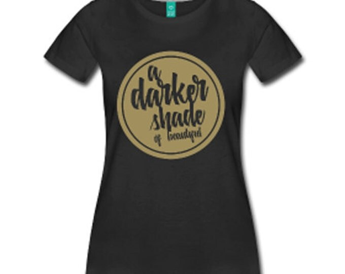 A Darker Shade of Beautiful Women's Fitted T-Shirt - Metallic Gold and Black