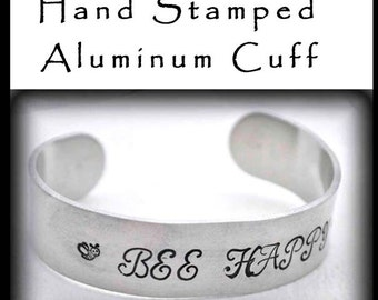 Be Happy Bracelet Stamped  Aluminum Cuff Bee Happy Jewelry Inspitational Quote Personalized Bridesmaid Jewelry