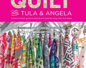 SALE Quilt with Tula and Angela; A Start to Finish Guide to Piecing and Quilting using color and shape; 17 Quilt Patterns 47 Quilting Motifs