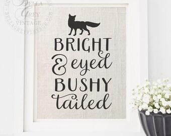 Bright Eyed & Bushy Tailed Burlap Sign - Linen Cotton Burlap Art Print - Morning Person - Baby Shower Gift Nursery Decor New Baby - Fox
